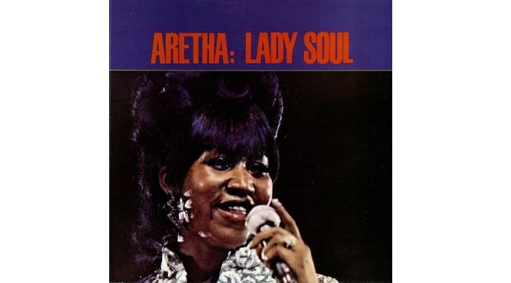 """Known as the Queen of Soul, Aretha Franklin released her album """"Lady Soul"""" with the leading hit """"(You Make Me Feel Like) A Natural Woman."""""""