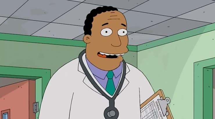 "Dr. Hibbert has starred on ""The Simpsons"" for over 20 years as a prominent doctor in the community."