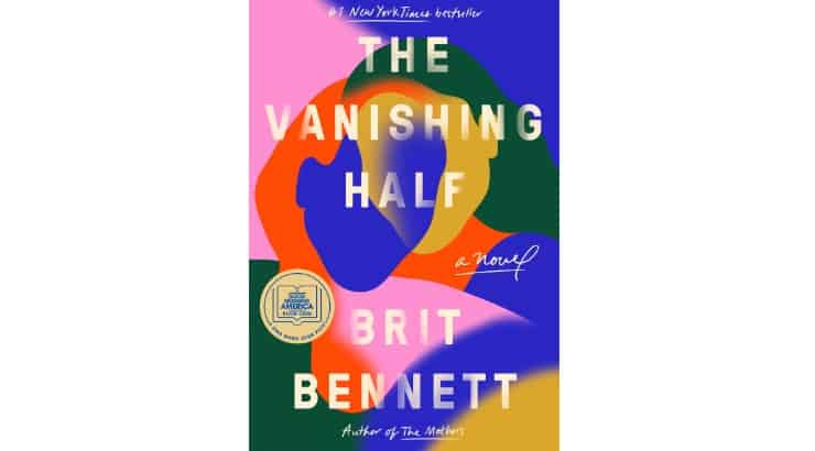 The Vanishing Half by Brit Bennett follows twin sisters who live their lives separately, one as a Black woman and the other as a White woman.