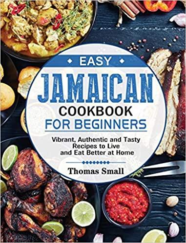 Easy Jamaican Cookbook For Beginners