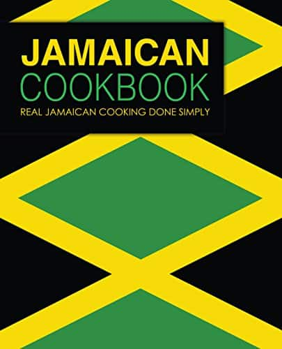 Jamaican Cookbook: Real Jamaican Cooking Done Simply